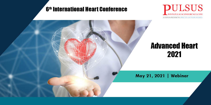 6th International Heart Conference , London,UK
