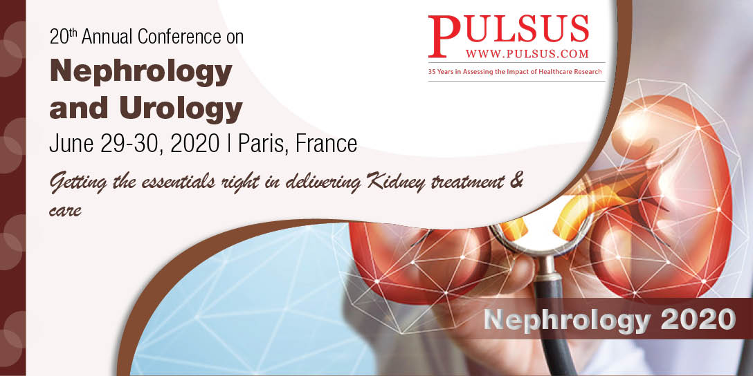20th Annual Conference on Nephrology and Urology , Paris,France