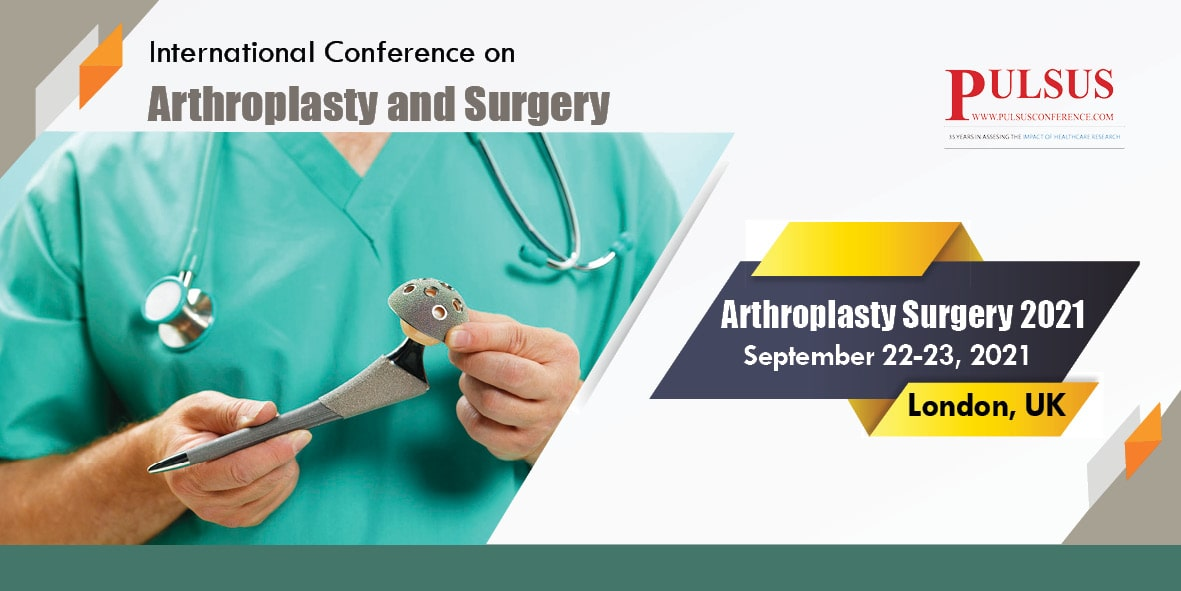 International Conference on Arthroplasty and Surgery , London,UK