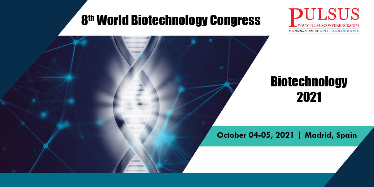 8th World Biotechnology Congress , Madrid,Spain