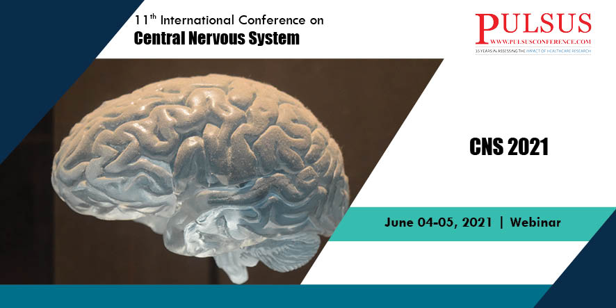 10th International Conference on Central Nervous System , Paris,France