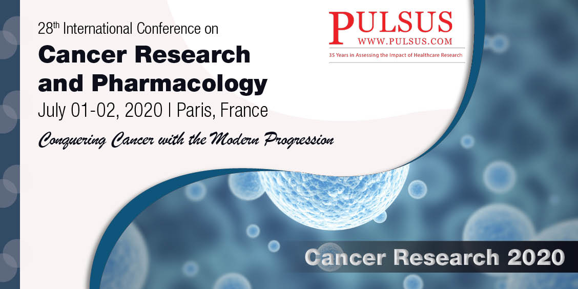 28th International Conference on Cancer Research and Pharmacology , Paris,France