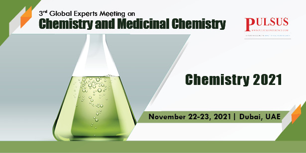 3rd Global Experts Meeting on Chemistry and Medicinal Chemistry , Dubai,UAE
