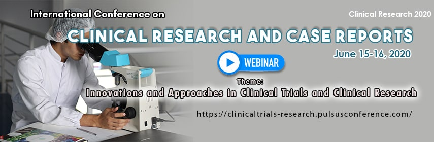 International Conference on Clinical Research and Case Reports , Paris,France