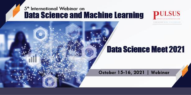 5th International Webinar on Data Science and Machine Learning , Zurich,Switzerland