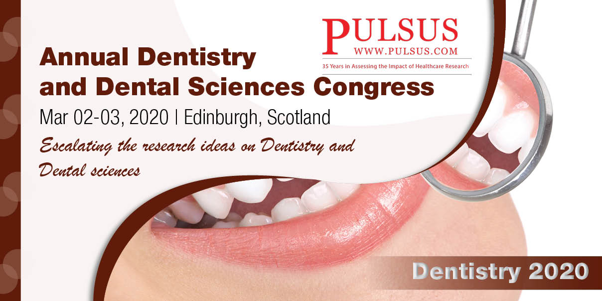 Annual Dentistry and Dental Sciences Congress , Edinburgh,Scotland
