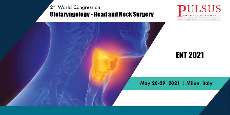 2nd World Congress on Otolaryngology - Head and Neck Surgery , Paris,France