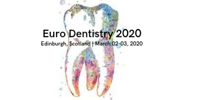 28th  Euro Dentistry Congress , Edinburgh,Scotland