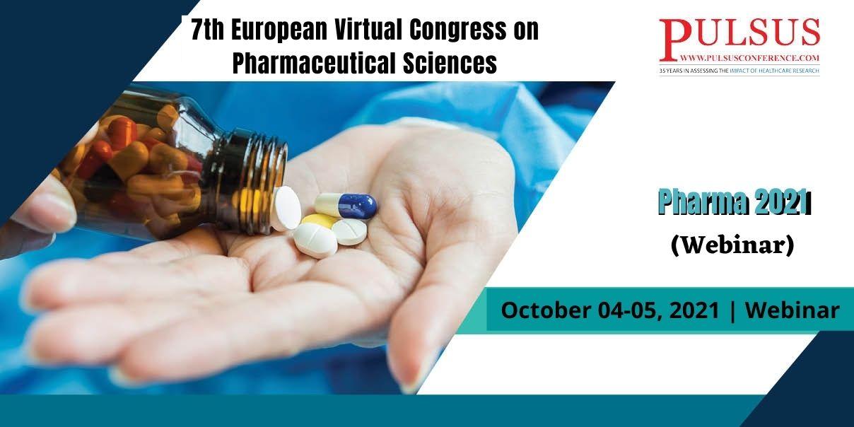 7th European Virtual Congress on Pharmaceutical Sciences , London,UK