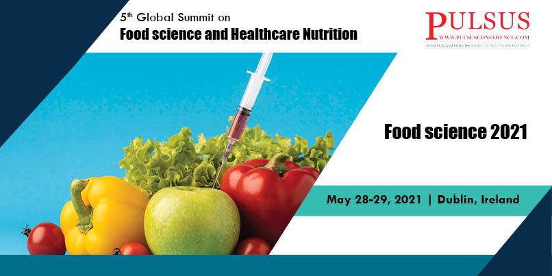 2nd Global Summit on Food science and  Nutrition , Vienna,Austria