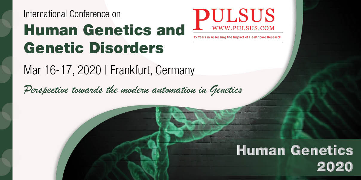 International Conference on Human Genetics and Genetic Disorders , Frankfurt,Germany