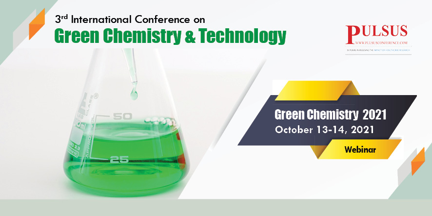 3nd International Conference on Green Chemistry & Technology , Brussels,Belgium