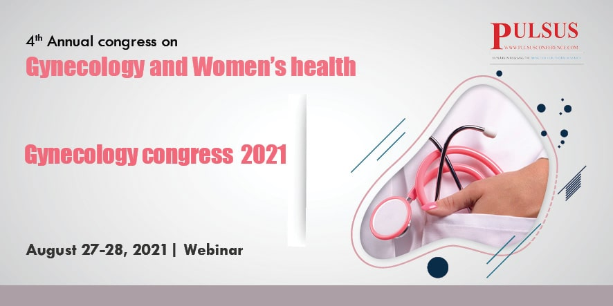 4th Annual Congress on Gynecology and Womens Health , Zurich,Switzerland