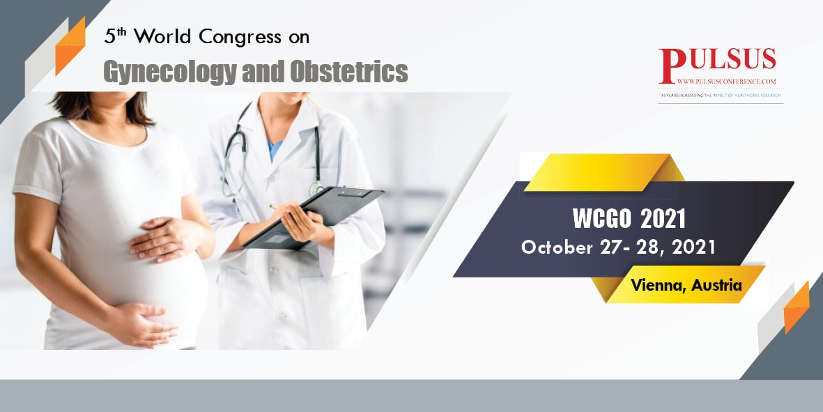 5th World Congress on Gynecology and Obstetrics , Paris,France