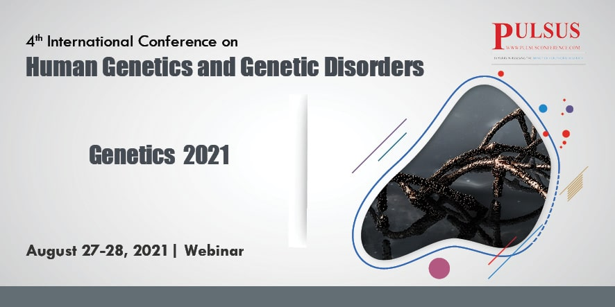 4th International Conference on Human Genetics and Genetic Disorders , Paris,France