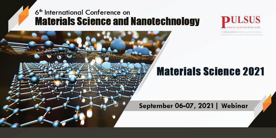 6th International Webinar on Materials Science and Nanotechnology , London,UK