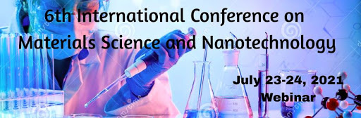 6th International Conference on Materials Science and Nanotechnology , London,UK