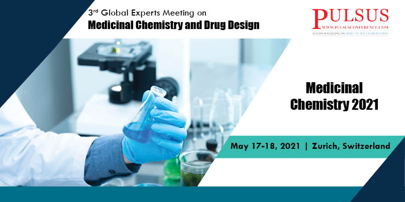 3rd Global Experts Meeting on Medicinal Chemistry and Drug Design , Brussels,Belgium