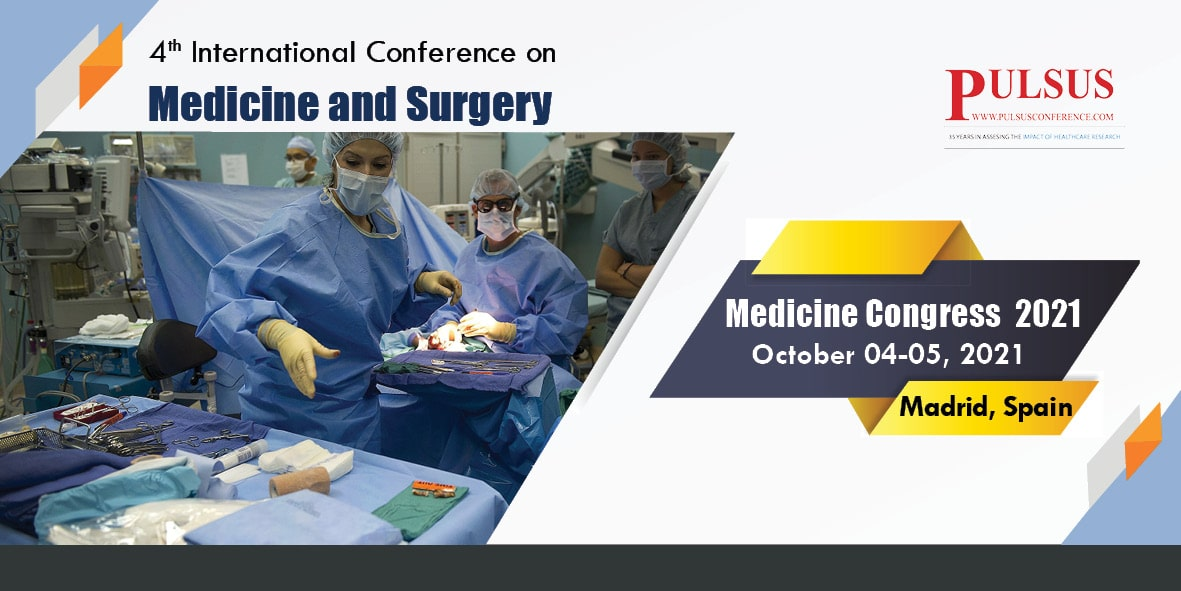 4th International Conference on Medicine and Surgery , Madrid,Spain