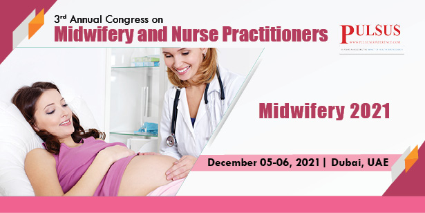 3rd Annual Congress on Midwifery and Nurse Practitioners , Dubai,UAE