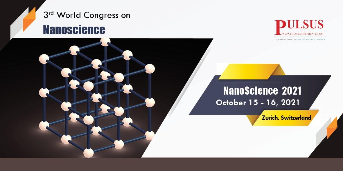 3rd World Congress on Nanoscience , Zurich,Switzerland