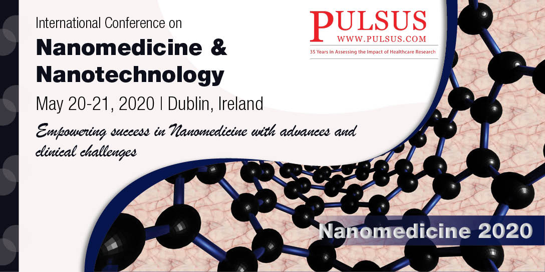 International Conference on Nanomedicine & Nanotechnology , Dublin,Ireland