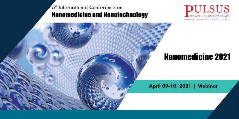 5th International Conference on Nanomedicine and Nanotechnology,Frankfurt,Germany