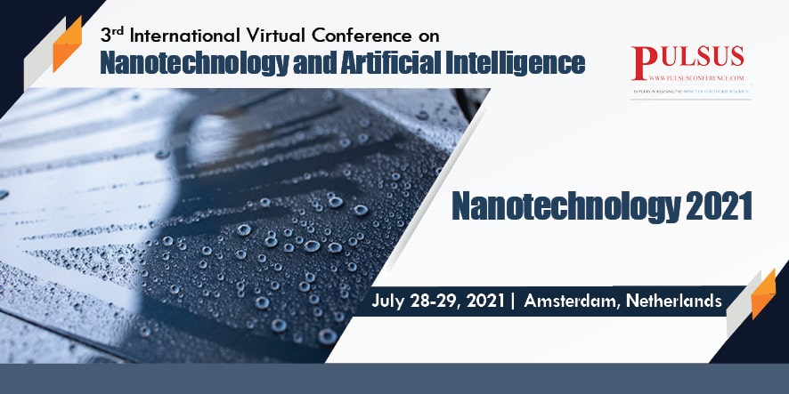 3rd International Virtial Conference on Nanotechnology and Artificial Intelligence,Amsterdam,Netherlands