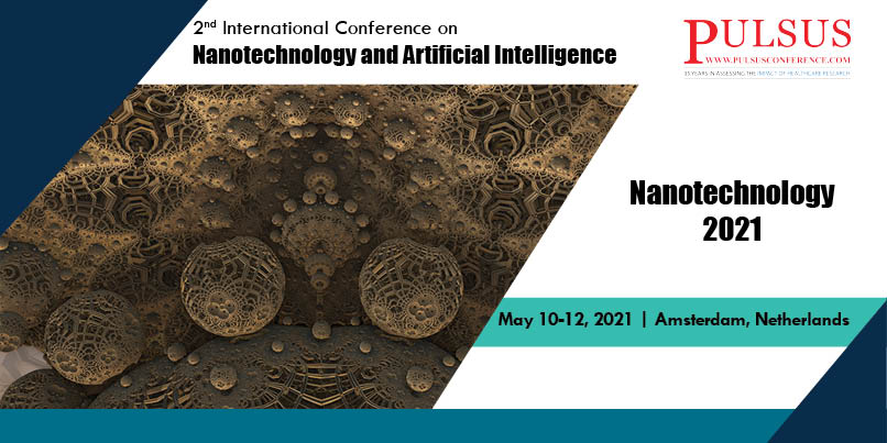 3rd International Virtial Conference on Nanotechnology and Artificial Intelligence , Amsterdam,Netherlands