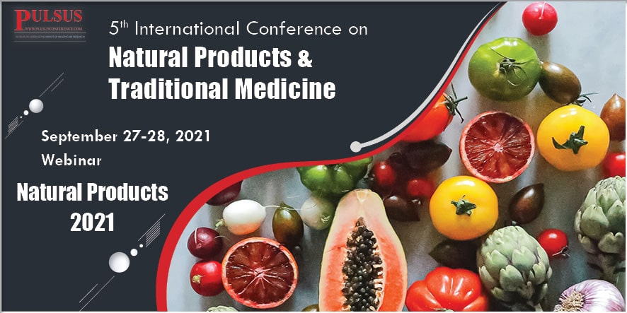 5th International Conference on Natural Products & Traditional Medicine , Rome,Italy