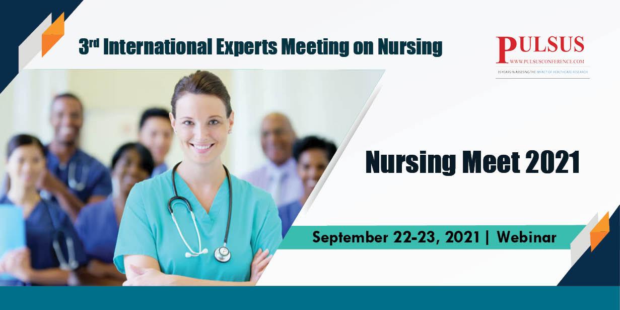 3rd International Experts Meeting on Nursing     , London,UK