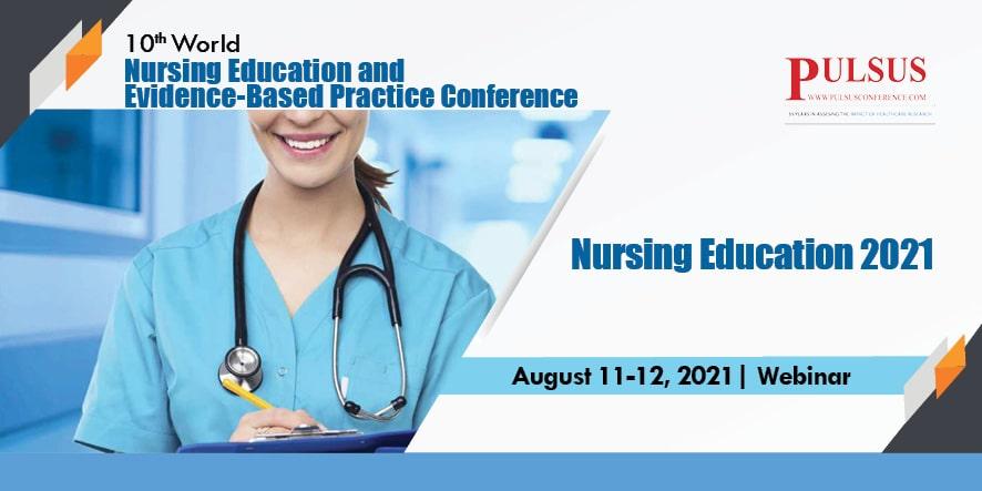 10th World Nursing Education and Evidence-Based Practice Conference , Dubai,UAE
