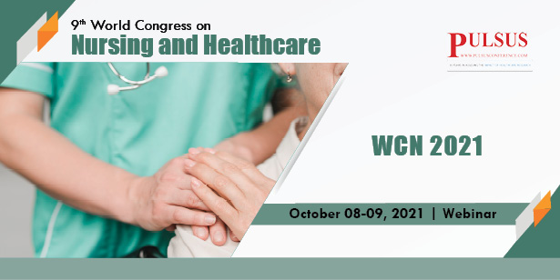 9th World Congress on Nursing and Healthcare , Madrid,Spain