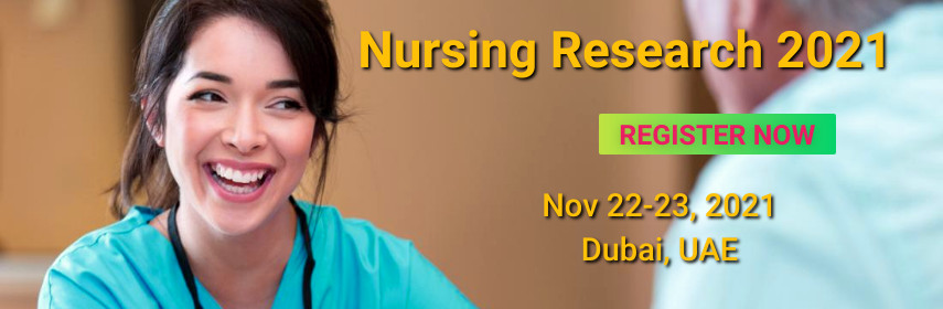 9th World Congress on  Nursing Research and Evidence Based Practice , Dubai,UAE