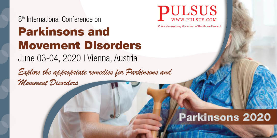 8th International Conference on Parkinsons and Movement Disorders , Vienna,Austria