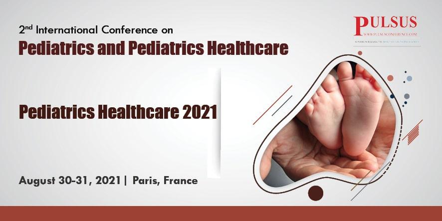 2nd International Conference on Pediatrics and Pediatrics Healthcare , Paris,France
