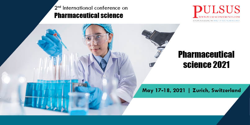 2nd International conference on Pharmaceutical science , Zurich,Switzerland