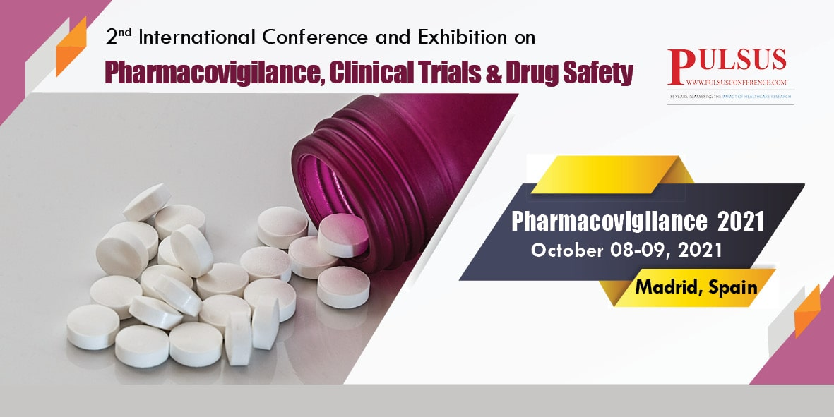2nd World Congress on Pharmacovigilance & Drug Safety , Madrid,Spain