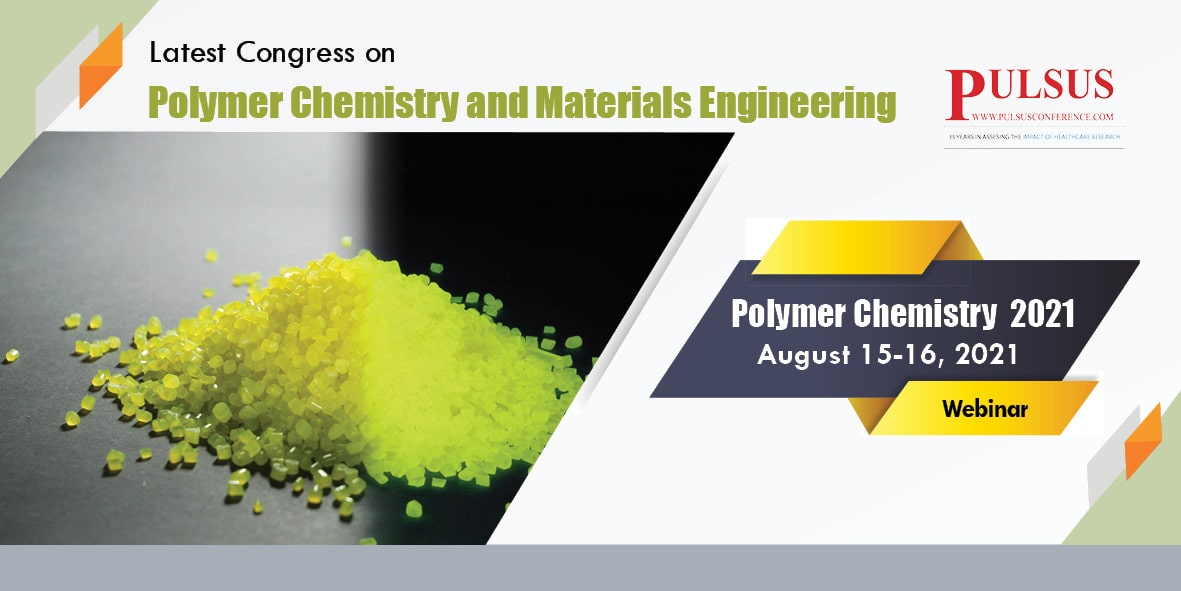 Latest Congress on polymer Chemistry and Materials Engineering , Rome,Italy