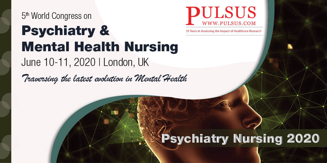 5th World Congress on Psychiatry & Mental Health Nursing , London,UK