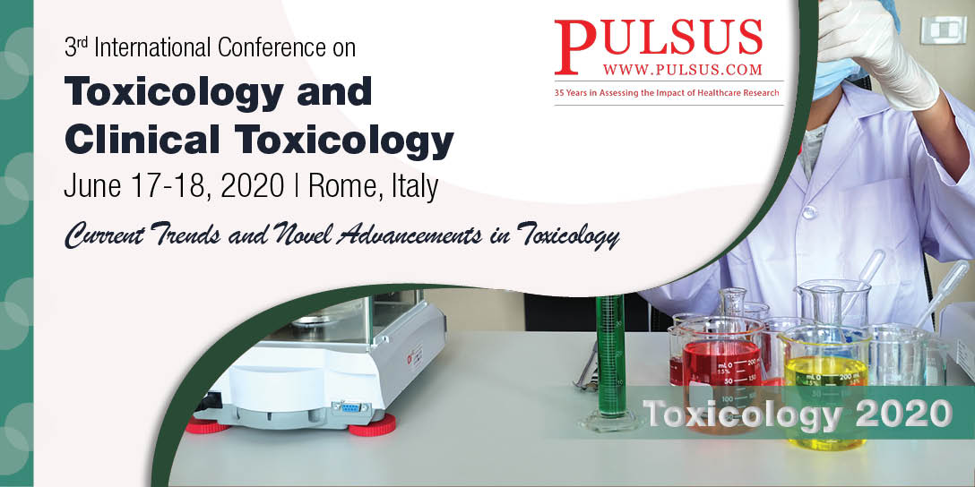 3rd International Conference on Toxicology and Clinical Toxicology , Rome,Italy
