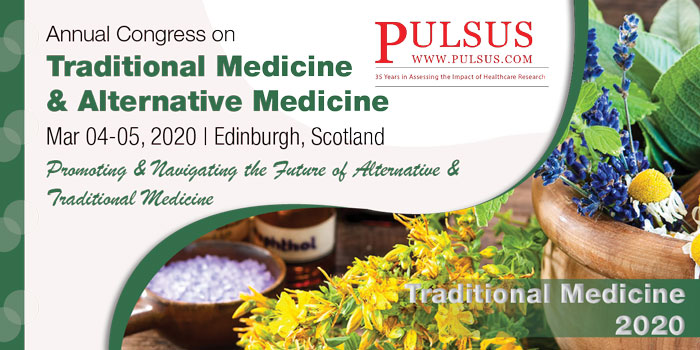 Annual Congress on Traditional Medicine & Alternative medicine,Edinburgh,Scotland