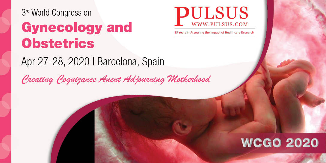 3rd World Congress on Gynecology and Obstetrics,Barcelona,Spain