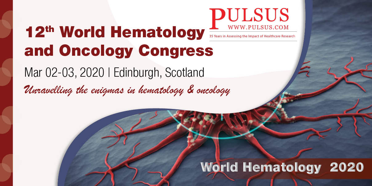12th World Hematology and Oncology Congress,Edinburgh,Scotland