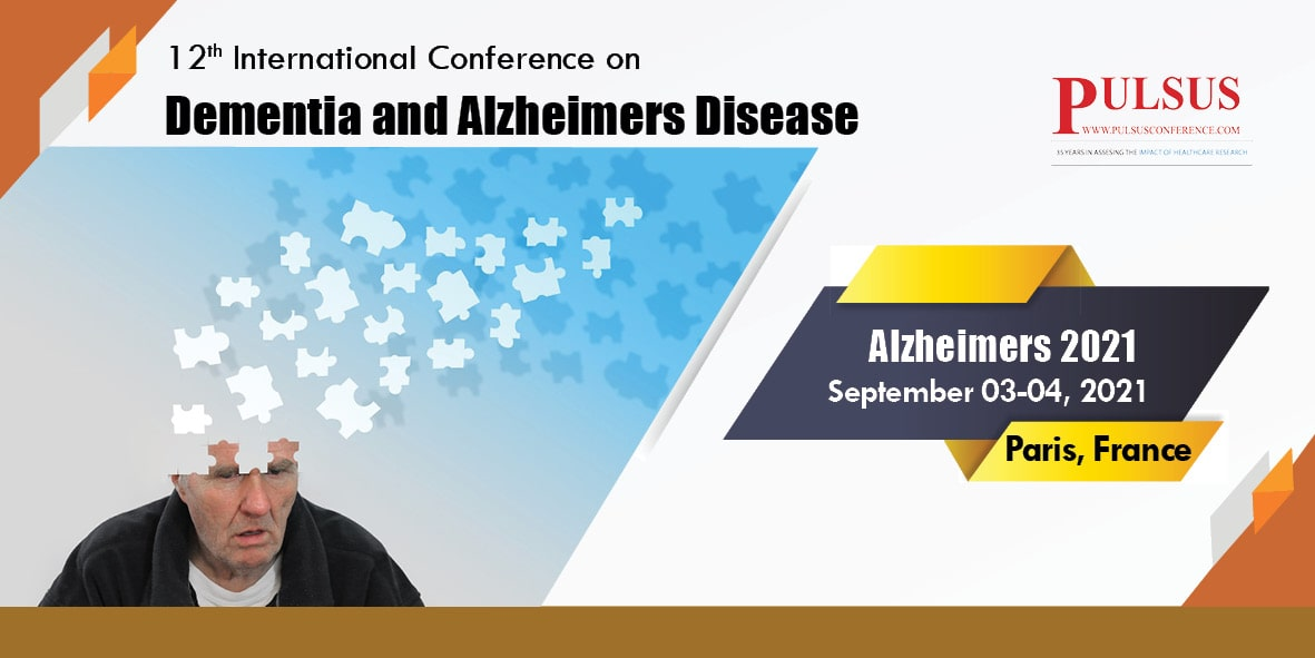 13th International Conference on Dementia and Alzheimers Disease , Paris,France