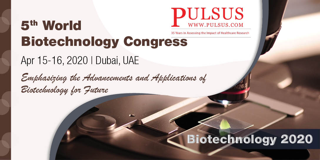 5th World Biotechnology Congress,Dubai,UAE
