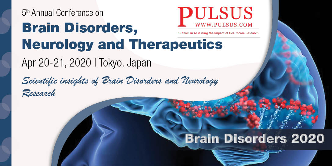 5th Annual Conference on Brain Disorders, Neurology and Therapeutics , Tokyo,Japan