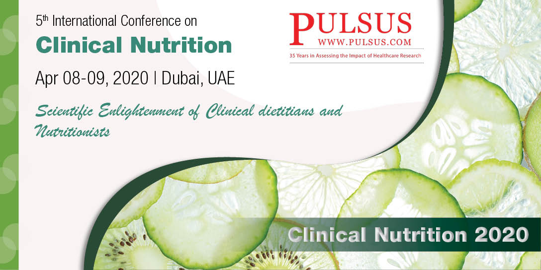 5th International Conference on Clinical Nutrition , Dubai,UAE