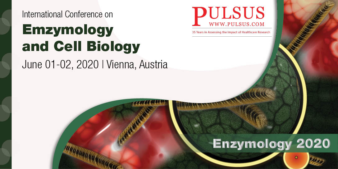 International Conference on Enzymology and Cell Biology  , Vienna,Austria