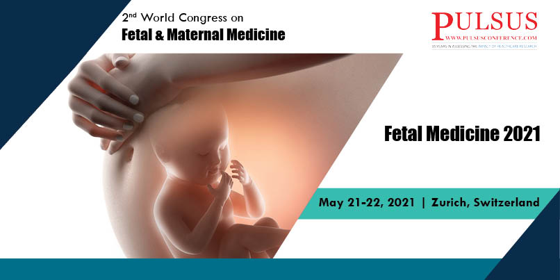 2nd World Congress on Fetal & Maternal Medicine , Zurich,Austria